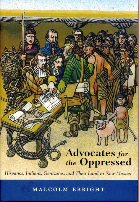 Book Review: Advocates for the Oppressed: Hispanos, Indians, Genízaros, and Their Land in New Mexico By MalcolmEbright